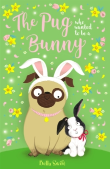 The Pug Who Wanted to Be a Bunny, Paperback / softback Book