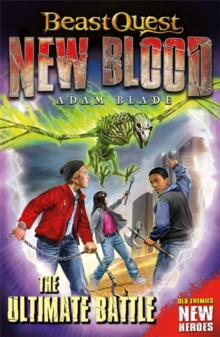 Beast Quest: New Blood: The Ultimate Battle, Paperback / softback Book