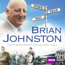 Brian Johnston Down Your Way: Favourite People And Places Vol. 1, eAudiobook MP3 eaudioBook
