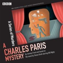 Charles Paris: A Series of Murders : A BBC Radio 4 full-cast dramatisation, CD-Audio Book