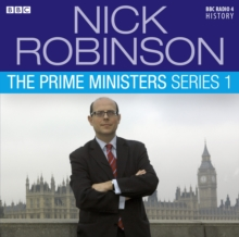 Nick Robinson's The Prime Ministers Series 1, CD-Audio Book