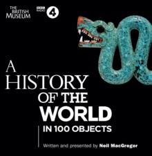 A History of the World : In 100 Objects, CD-Audio Book