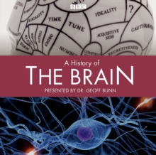 History Of The Brain, A (Complete), CD-Audio Book