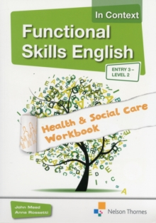 Functional Skills English in Context Health & Social Care Workbook Entry 3 - Level 2, Mixed media product Book