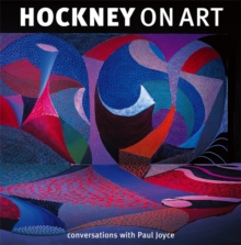 Hockney on Art : Conversations with Paul Joyce, Paperback Book
