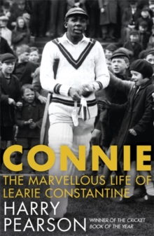 Connie : The Marvellous Life of Learie Constantine, Hardback Book