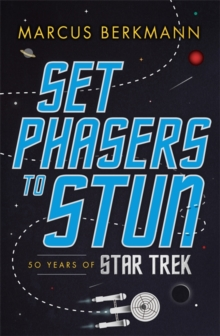 Set Phasers to Stun : 50 Years of Star Trek, Paperback Book