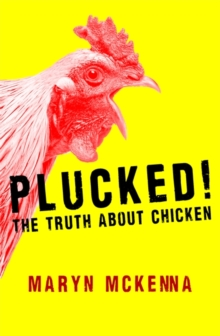 Plucked! : The Truth About Chicken, Paperback / softback Book