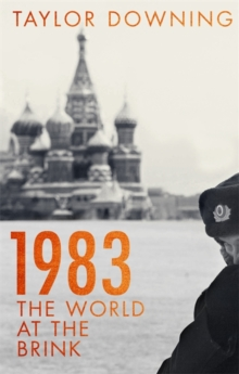 1983 : The World at the Brink, Hardback Book