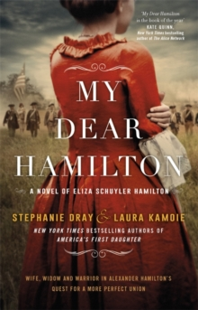 My Dear Hamilton : Perfect for fans of Hamilton: An American Musical, Paperback / softback Book