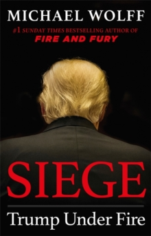 Siege : Trump Under Fire, Hardback Book