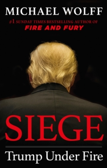 Siege : Trump Under Fire, EPUB eBook