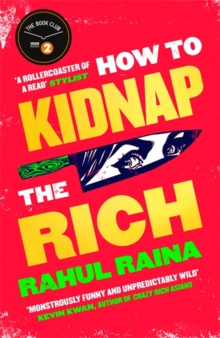 How to Kidnap the Rich : 'For fans of My Sister the Serial Killer, Parasite and Crazy Rich Asians' Cosmopolitan, Hardback Book