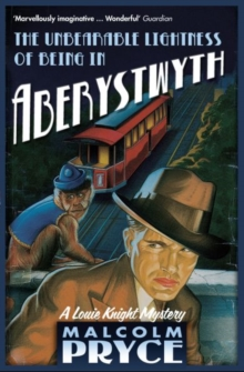 The Unbearable Lightness of Being in Aberystwyth, Paperback Book