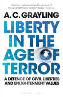 Liberty in the Age of Terror : A Defence of Civil Liberties and Enlightenment Values, Paperback / softback Book