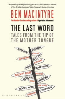 The Last Word : Tales from the Tip of the Mother Tongue, Paperback / softback Book