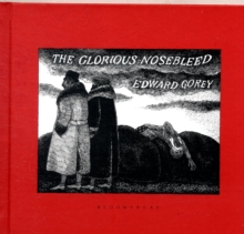 The Glorious Nosebleed, Hardback Book