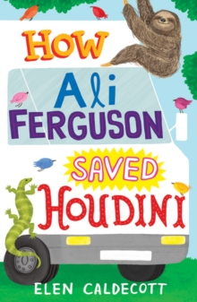 How Ali Ferguson Saved Houdini, Paperback / softback Book