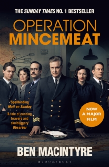 Operation Mincemeat : The True Spy Story that Changed the Course of World War II, EPUB eBook