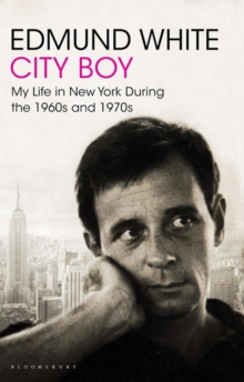 City Boy : My Life in New York During the 1960s and 1970s, Paperback / softback Book