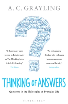 Thinking of Answers : Questions in the Philosophy of Everyday Life, Paperback / softback Book