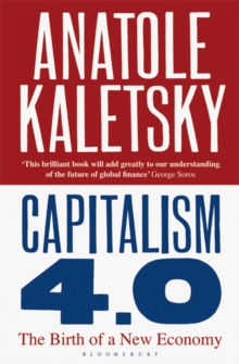 Capitalism 4.0 : The Birth of a New Economy, Paperback Book