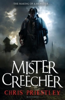 Mister Creecher : A Novel in Three Parts, Paperback Book