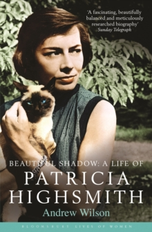 Beautiful Shadow : A Life of Patricia Highsmith, Paperback / softback Book