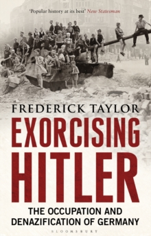 Exorcising Hitler : The Occupation and Denazification of Germany, Paperback / softback Book
