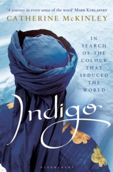Indigo : In Search of the Colour that Seduced the World, Paperback Book