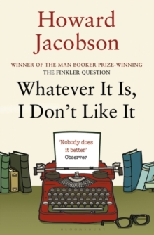 Whatever It Is, I Don't Like It, Paperback / softback Book