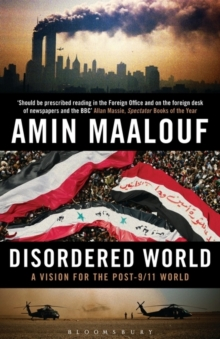 Disordered World : A Vision for the Post-9/11 World, Paperback / softback Book