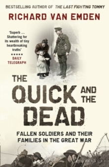 The Quick and the Dead : Fallen Soldiers and Their Families in the Great War, Paperback Book