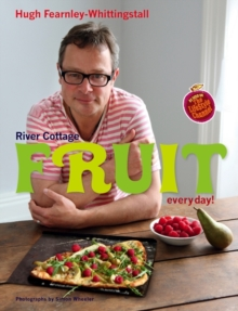 River Cottage Fruit Every Day!, Hardback Book