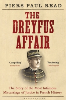 The Dreyfus Affair : The Story of the Most Infamous Miscarriage of Justice in French History, Paperback / softback Book