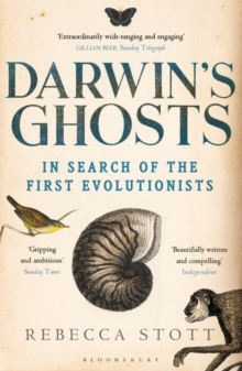 Darwin's Ghosts : In Search of the First Evolutionists, Paperback / softback Book