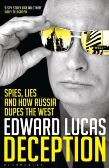 Deception : Spies, Lies and How Russia Dupes the West, Paperback / softback Book