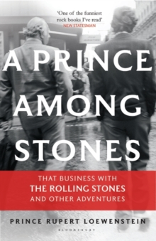 A Prince Among Stones : That Business with The Rolling Stones and Other Adventures, Paperback / softback Book