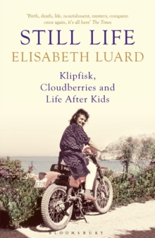 Still Life : Klipfisk, Cloudberries and Life After Kids, Paperback / softback Book