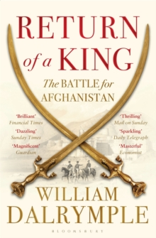 Return of a King : The Battle for Afghanistan, Paperback Book