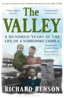 The Valley : A Hundred Years in the Life of a Yorkshire Family, Paperback Book