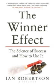 The Winner Effect : The Science of Success and How to Use It, Paperback Book