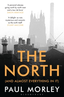 The North : (And Almost Everything In It), Paperback Book