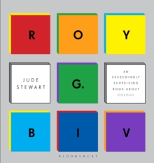 Roy G. Biv : An Exceedingly Surprising Book About Colour, Hardback Book