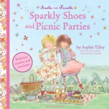 Amelie and Nanette: Sparkly Shoes and Picnic Parties, Paperback / softback Book