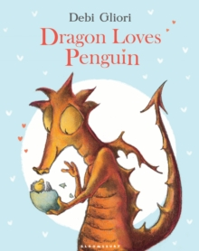 Dragon Loves Penguin, Paperback Book