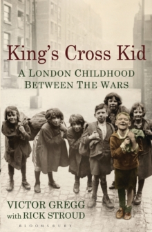 King's Cross Kid : A Childhood between the Wars, Paperback / softback Book