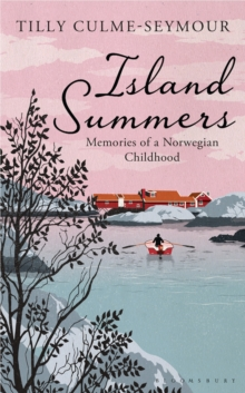 Island Summers : Memories of a Norwegian Childhood, EPUB eBook
