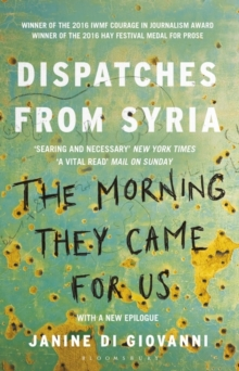 The Morning They Came for Us : Dispatches from Syria, Paperback Book