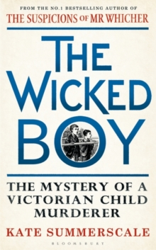 The Wicked Boy : An Infamous Murder in Victorian London, Hardback Book